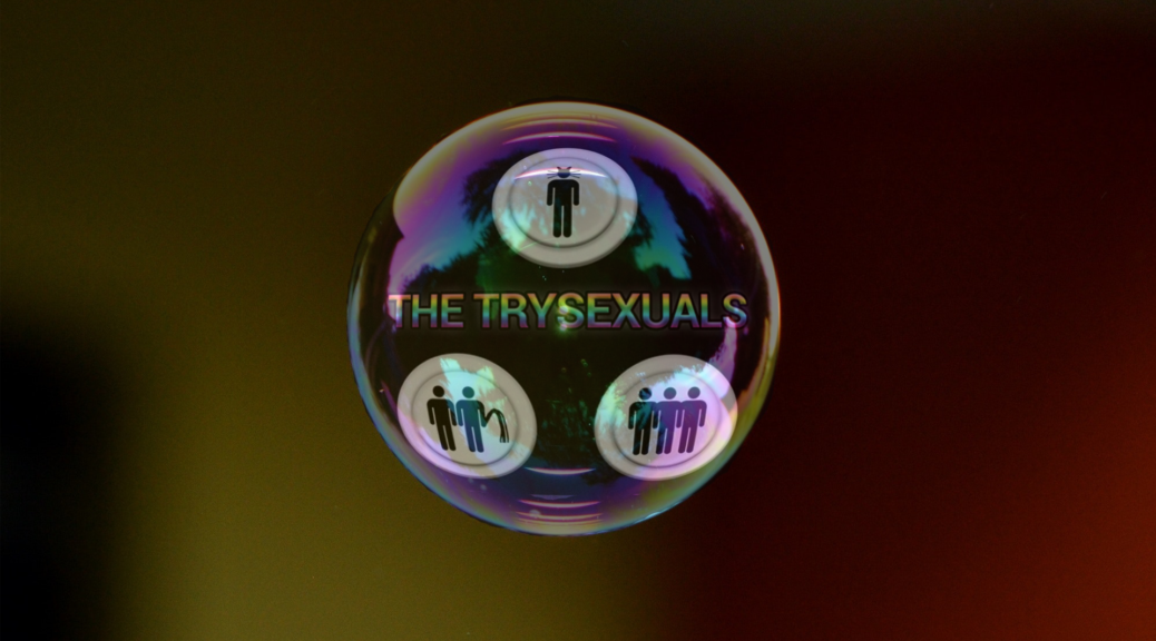 Trysexuals Afterglow: Our Own Bubble Universe