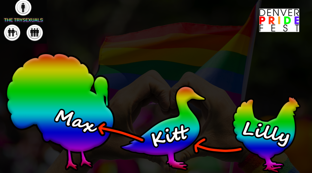 Trysexuals #21: Denver Pride 2018 Turducken Edition